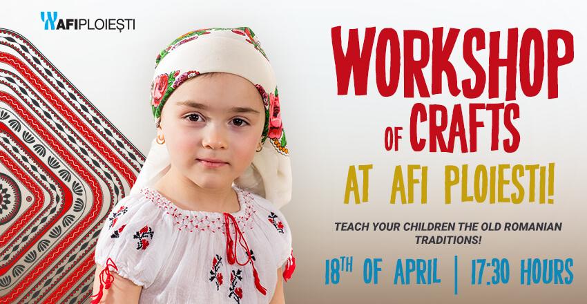 Workshop of crafts at AFI Ploiesti!