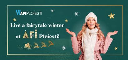 Live a fairytale winter at AFI Ploiesti!