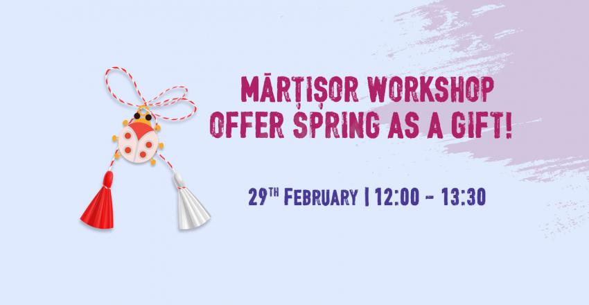 Martisor workshop – offer spring as a gift!