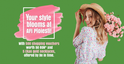 Your style blooms at AFI Ploiesti!
